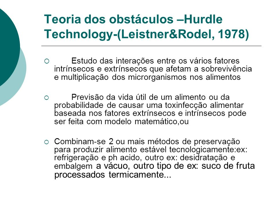 Teoria dos obstáculos –Hurdle Technology-(Leistner&Rodel, 1978)