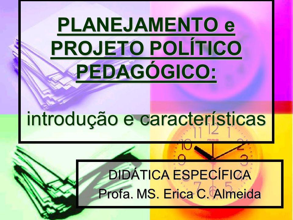 DIDÁTICA ESPECÍFICA Profa. MS. Erica C. Almeida
