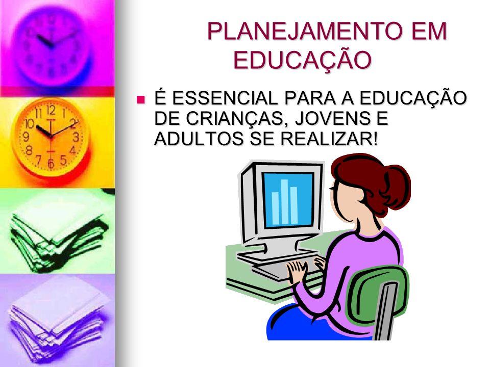 PLANEJAMENTO EM EDUCAÇÃO