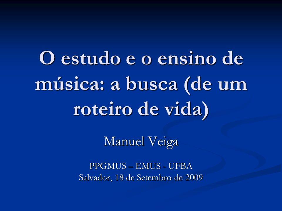 O estudo e o ensino de música: a busca (de um roteiro de vida)