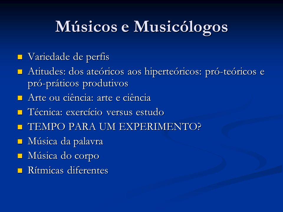Músicos e Musicólogos Variedade de perfis