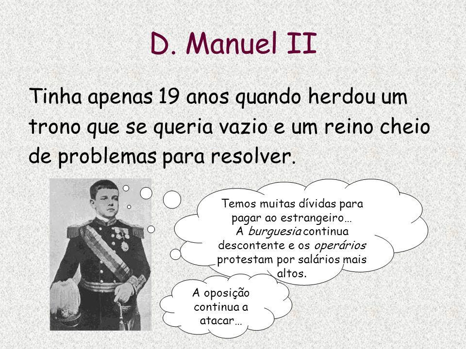 D. Manuel II Tinha apenas 19 anos quando herdou um