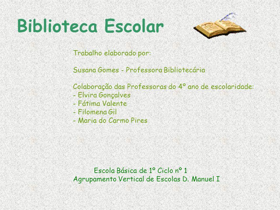 Biblioteca Escolar Trabalho elaborado por: