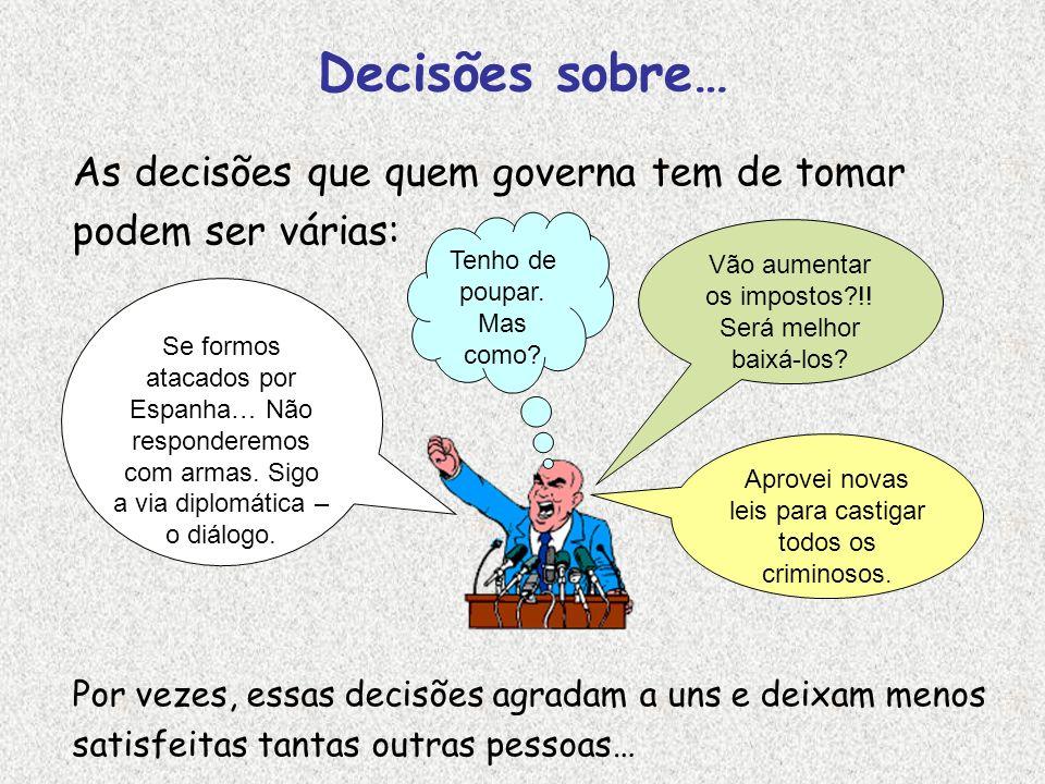 Decisões sobre… As decisões que quem governa tem de tomar