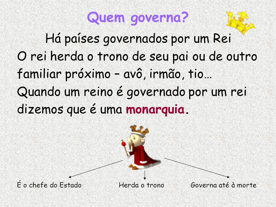 Há países governados por um Rei