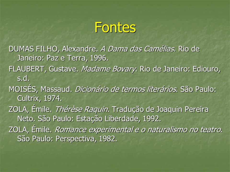 Fontes DUMAS FILHO, Alexandre. A Dama das Camélias. Rio de Janeiro: Paz e Terra, 1996.