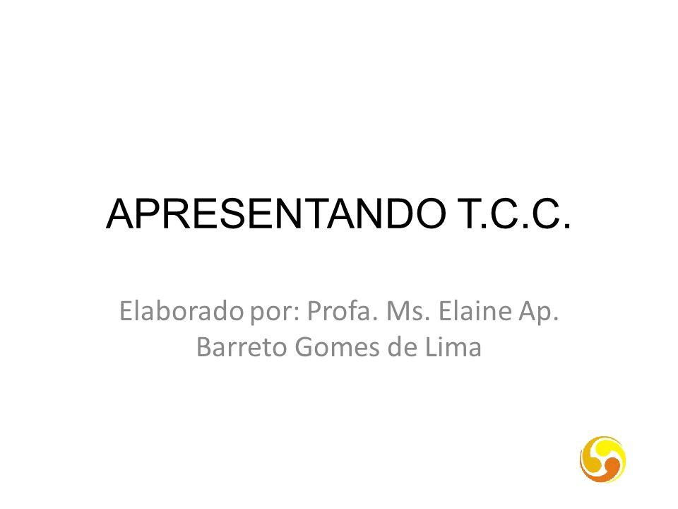 Elaborado por: Profa. Ms. Elaine Ap. Barreto Gomes de Lima