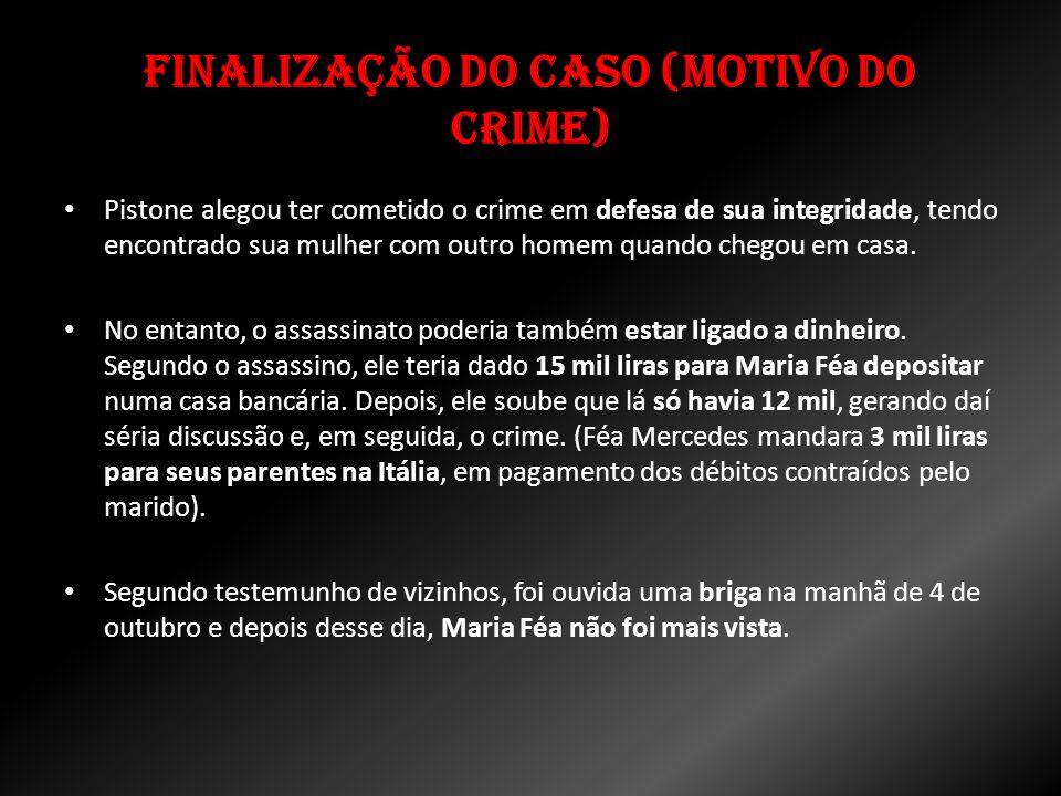 Finalização do caso (Motivo do crime)