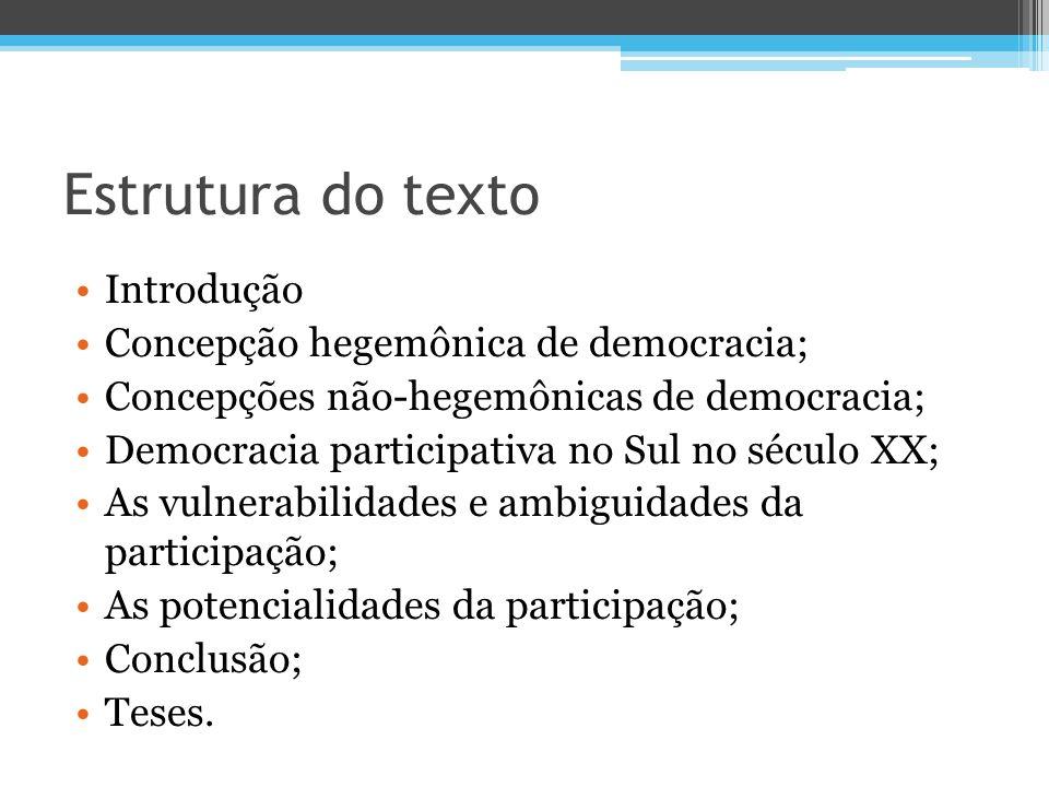 Estrutura do texto Introdução Concepção hegemônica de democracia;