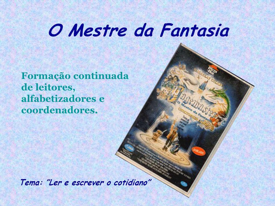 O Mestre da Fantasia Formação continuada de leitores, alfabetizadores e coordenadores.