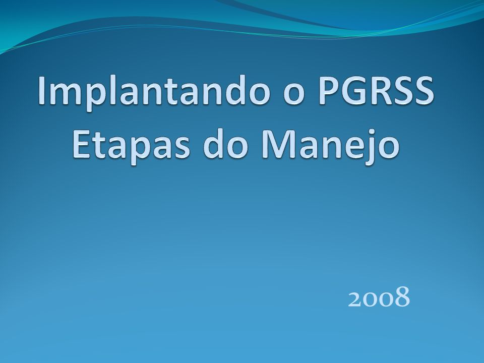 Implantando o PGRSS Etapas do Manejo