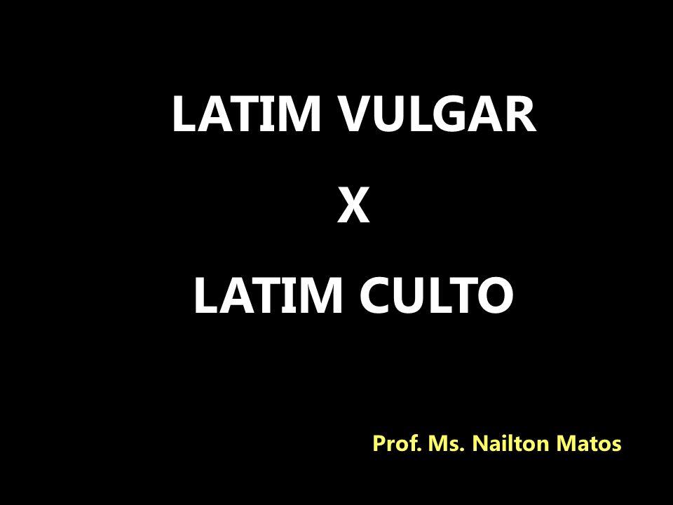 LATIM VULGAR X LATIM CULTO
