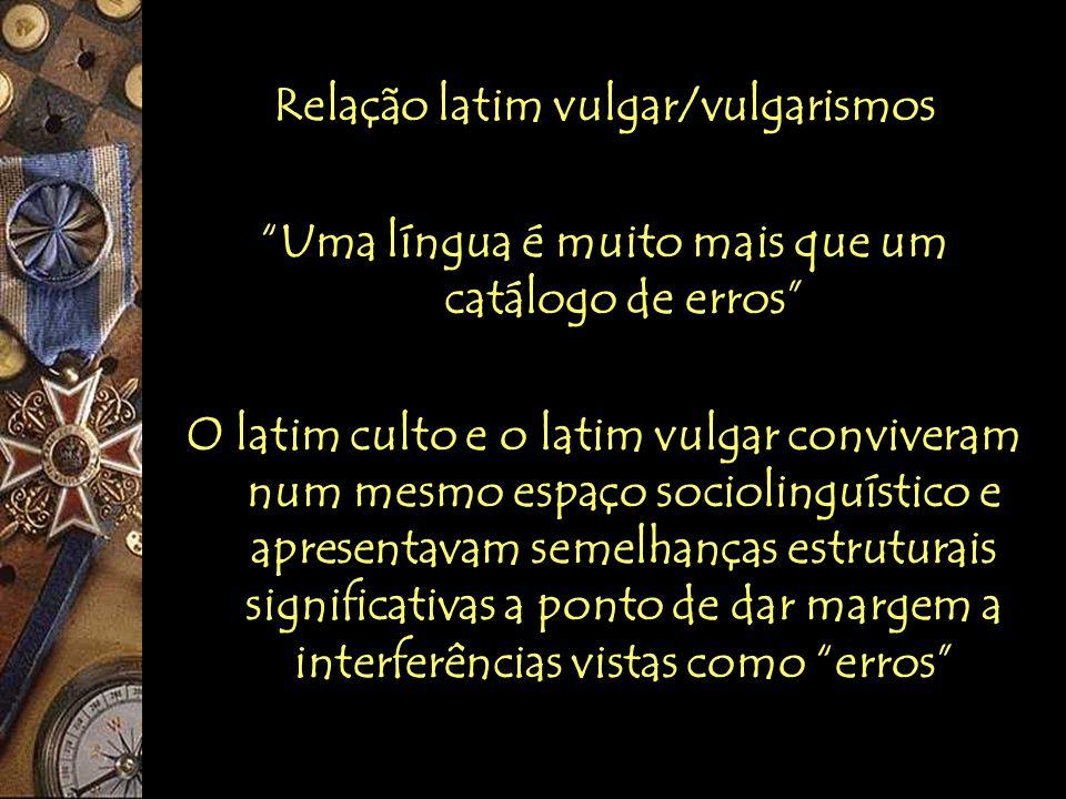 Relação latim vulgar/vulgarismos