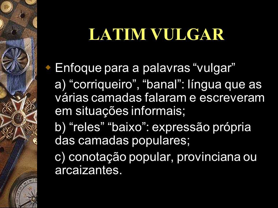 LATIM VULGAR Enfoque para a palavras vulgar
