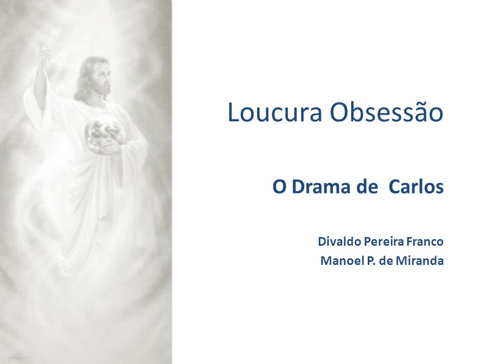 O Drama de Carlos Divaldo Pereira Franco Manoel P. de Miranda