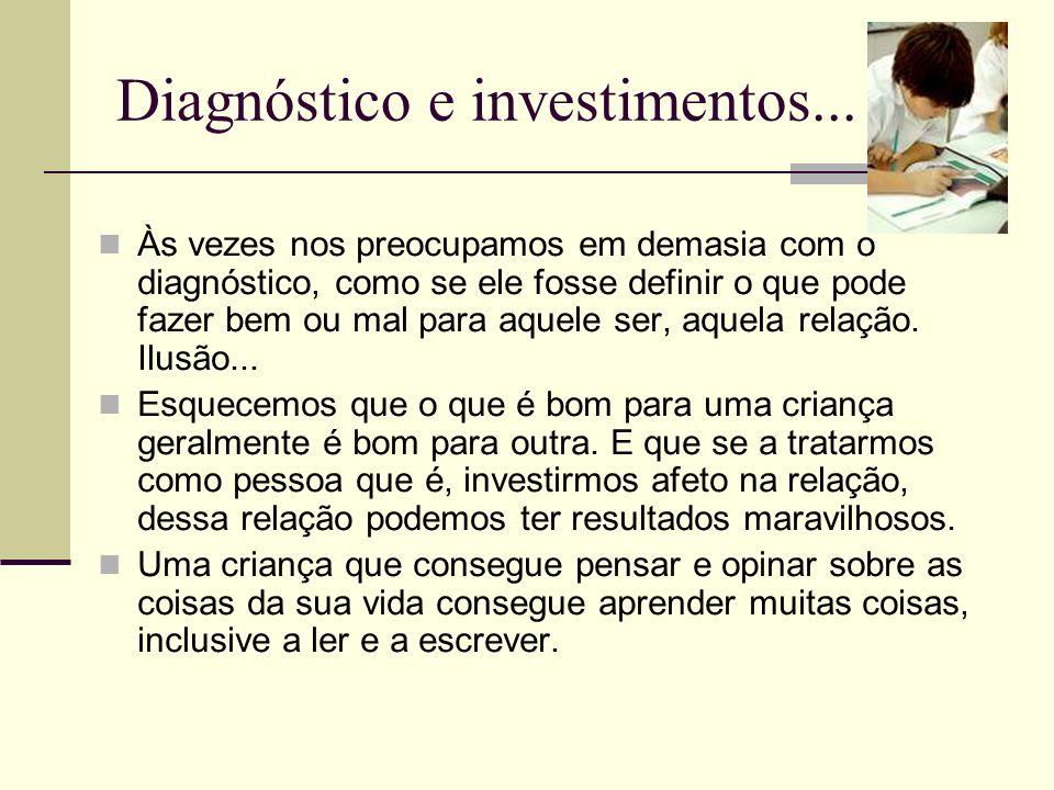 Diagnóstico e investimentos...