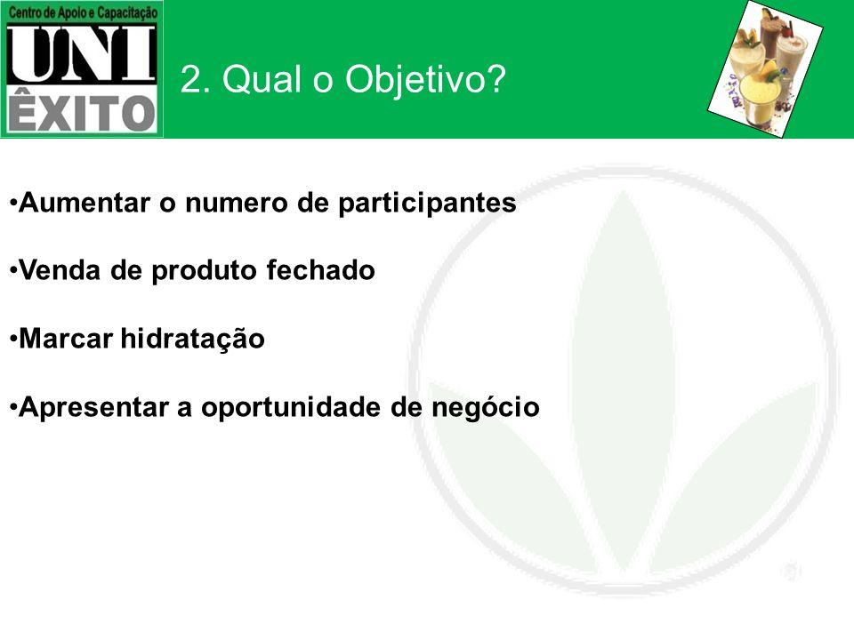 2. Qual o Objetivo Aumentar o numero de participantes