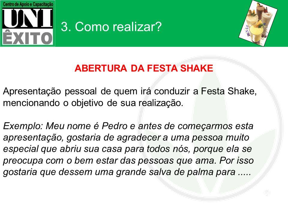 ABERTURA DA FESTA SHAKE