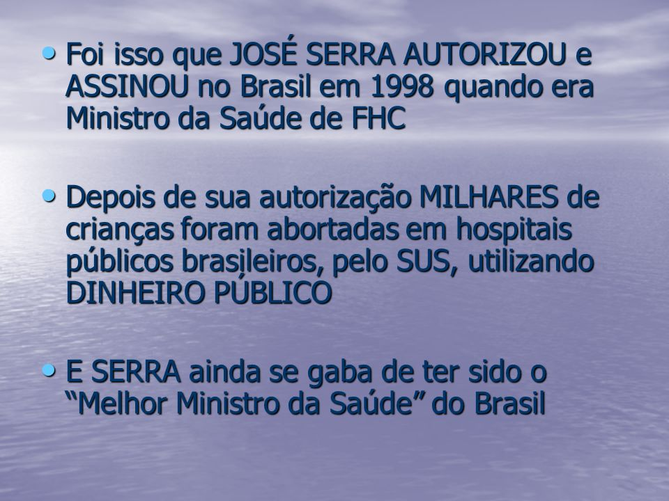 Foi isso que JOSÉ SERRA AUTORIZOU e ASSINOU no Brasil em 1998 quando era Ministro da Saúde de FHC