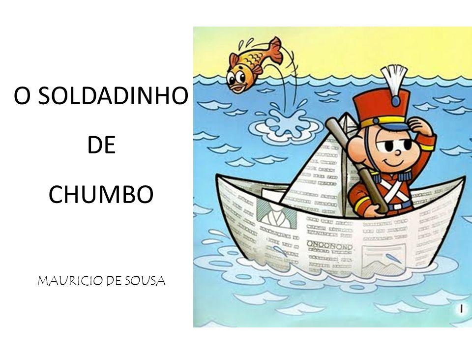 O SOLDADINHO DE CHUMBO MAURICIO DE SOUSA