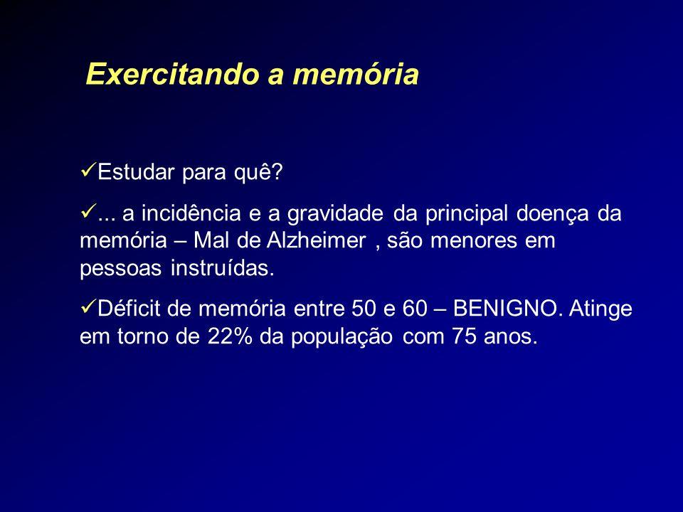 Exercitando a memória Estudar para quê
