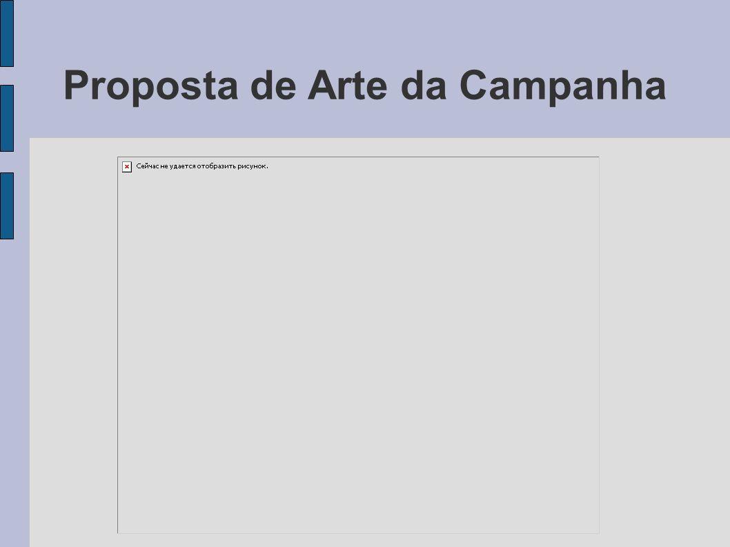 Proposta de Arte da Campanha