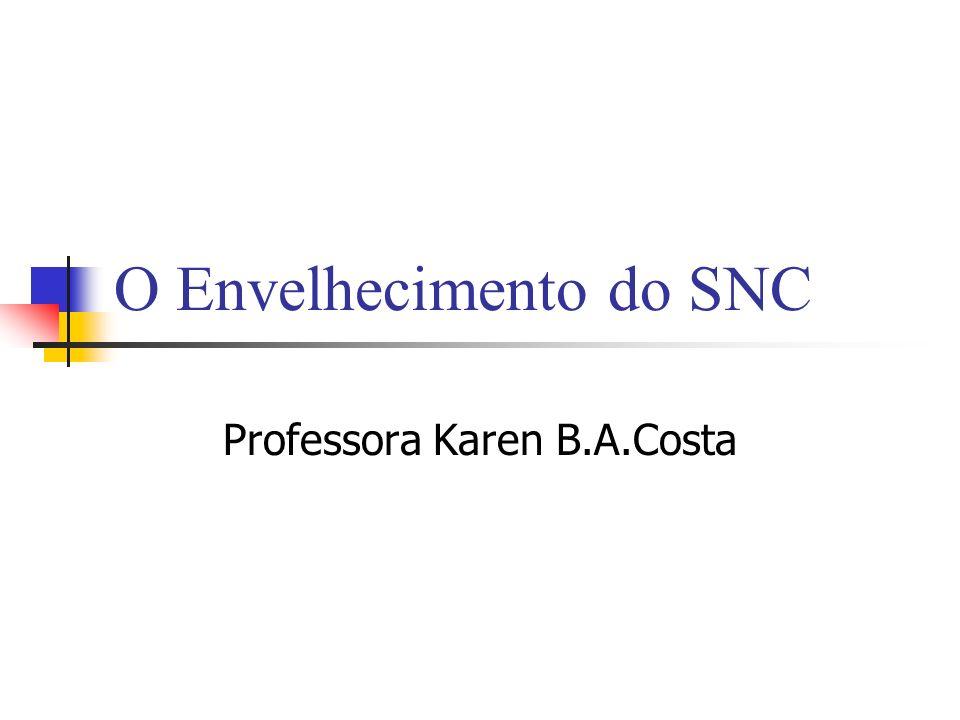 O Envelhecimento do SNC