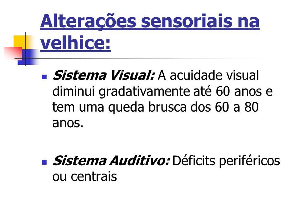Alterações sensoriais na velhice: