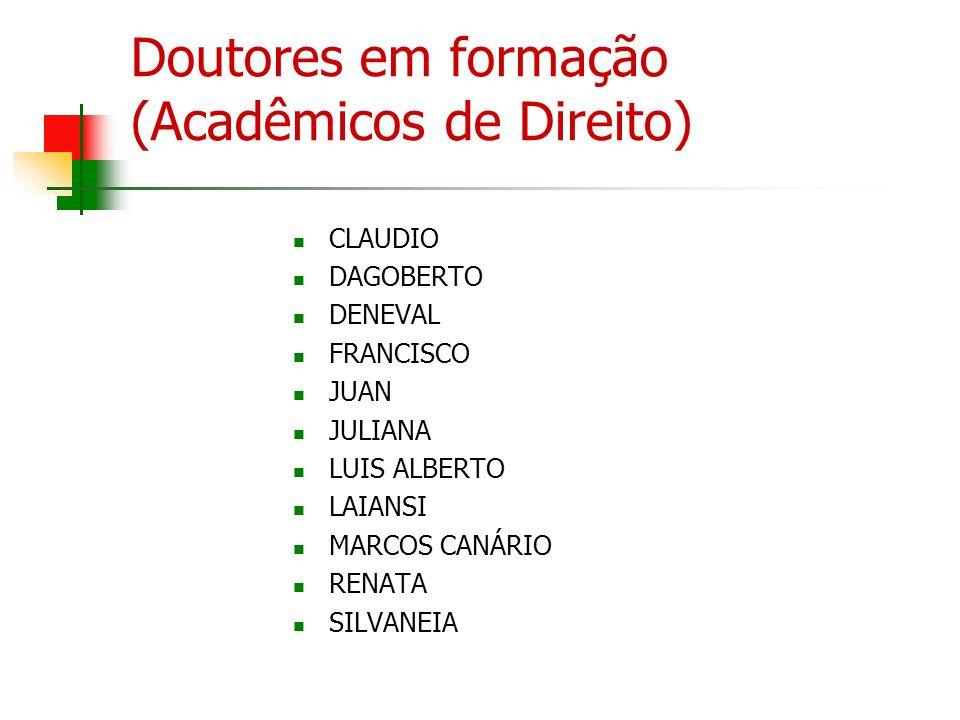 Doutores em formação (Acadêmicos de Direito)