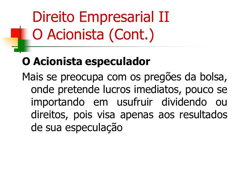 Direito Empresarial II O Acionista (Cont.)