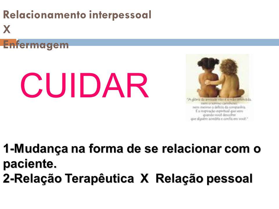 Relacionamento interpessoal X Enfermagem