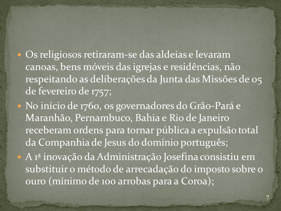 Os religiosos retiraram-se das aldeias e levaram canoas, bens móveis das igrejas e residências, não respeitando as deliberações da Junta das Missões de 05 de fevereiro de 1757;