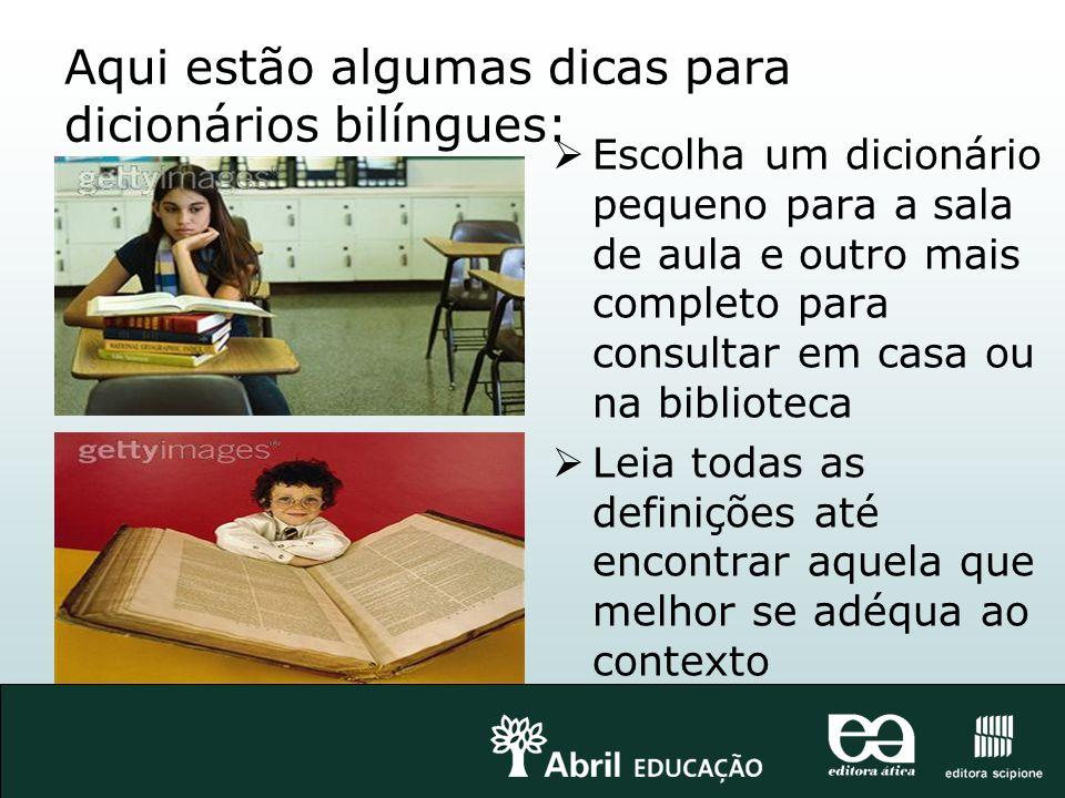 Aqui estão algumas dicas para dicionários bilíngues: