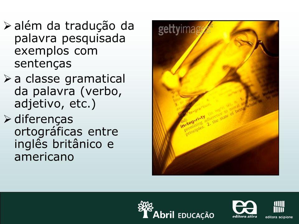além da tradução da palavra pesquisada exemplos com sentenças