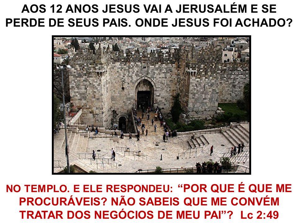 AOS 12 ANOS JESUS VAI A JERUSALÉM E SE PERDE DE SEUS PAIS