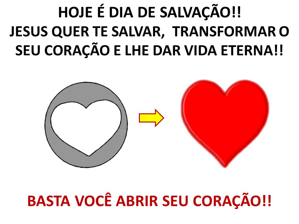 BASTA VOCÊ ABRIR SEU CORAÇÃO!!