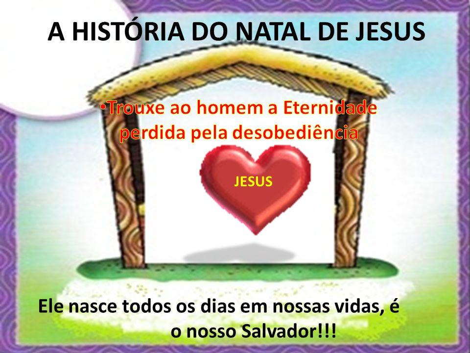 A HISTÓRIA DO NATAL DE JESUS
