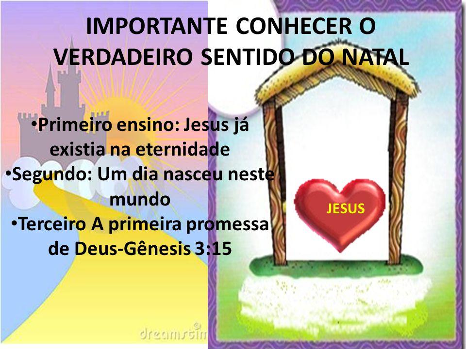 IMPORTANTE CONHECER O VERDADEIRO SENTIDO DO NATAL