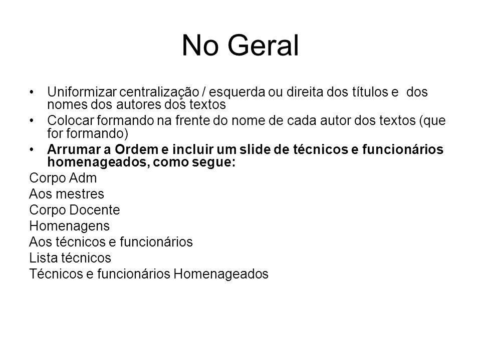 No GeralUniformizar centralização / esquerda ou direita dos títulos e dos nomes dos autores dos textos.