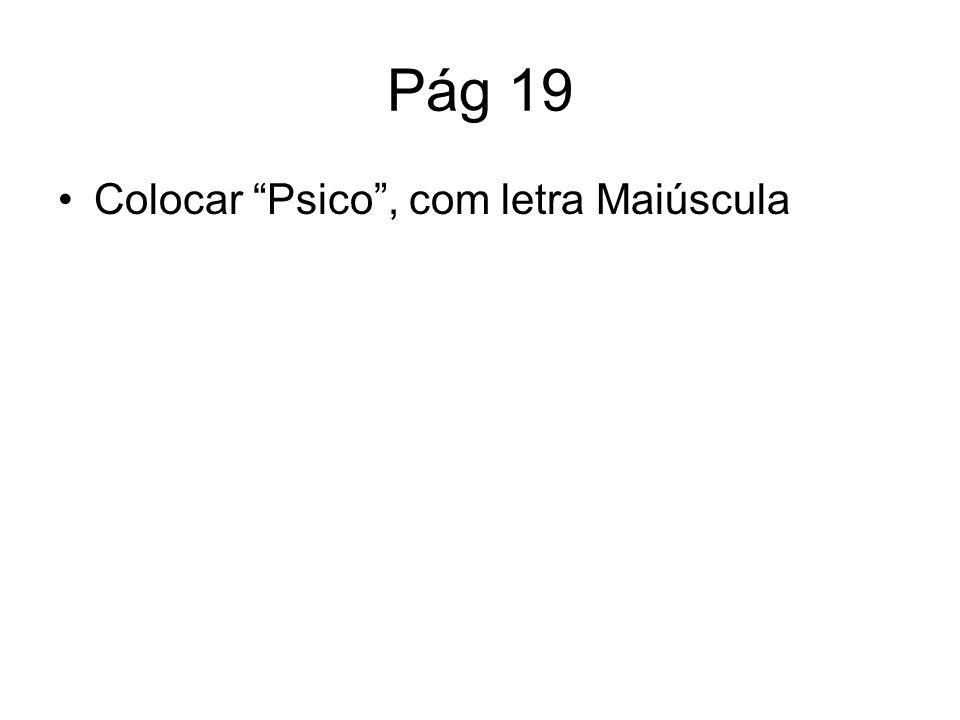 Pág 19 Colocar Psico , com letra Maiúscula