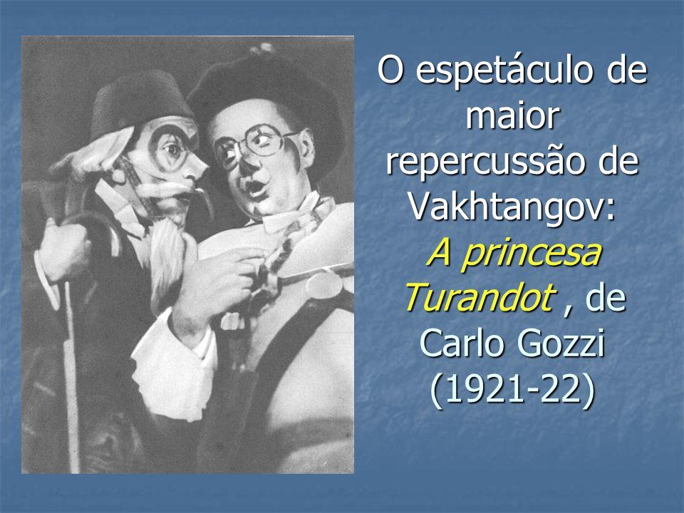 O espetáculo de maior repercussão de Vakhtangov: A princesa Turandot , de Carlo Gozzi (1921-22)