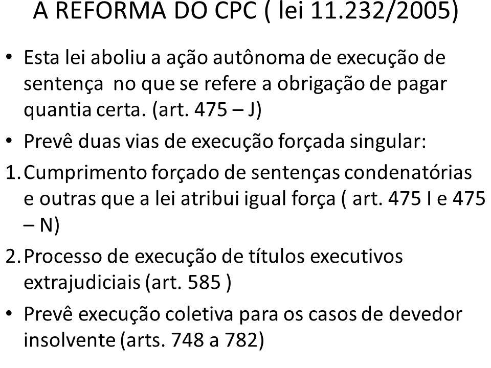 A REFORMA DO CPC ( lei 11.232/2005)