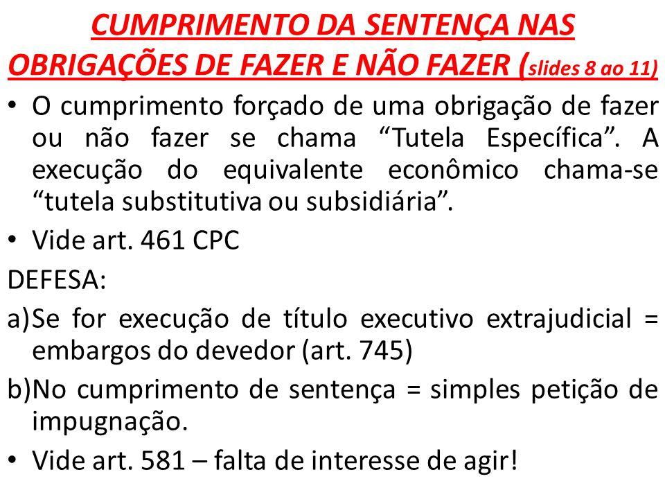CUMPRIMENTO DA SENTENÇA NAS OBRIGAÇÕES DE FAZER E NÃO FAZER (slides 8 ao 11)