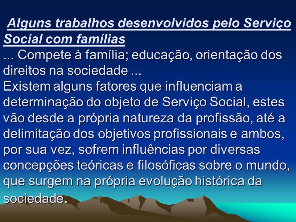 Alguns trabalhos desenvolvidos pelo Serviço Social com famílias