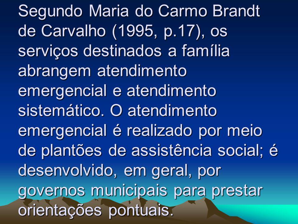 Segundo Maria do Carmo Brandt de Carvalho (1995, p