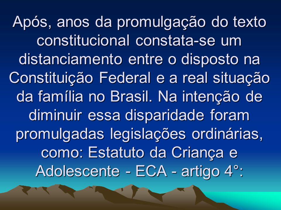 Após, anos da promulgação do texto constitucional constata-se um distanciamento entre o disposto na Constituição Federal e a real situação da família no Brasil.
