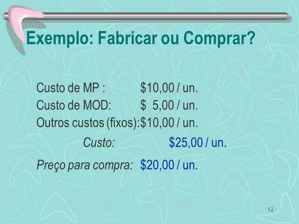 Exemplo: Fabricar ou Comprar