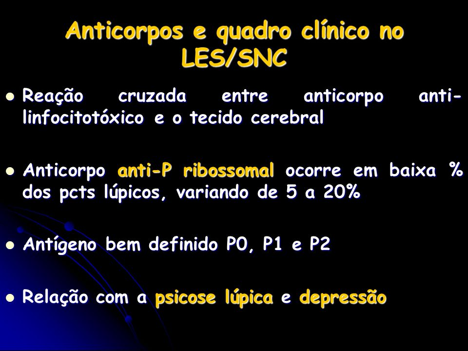 Anticorpos e quadro clínico no LES/SNC
