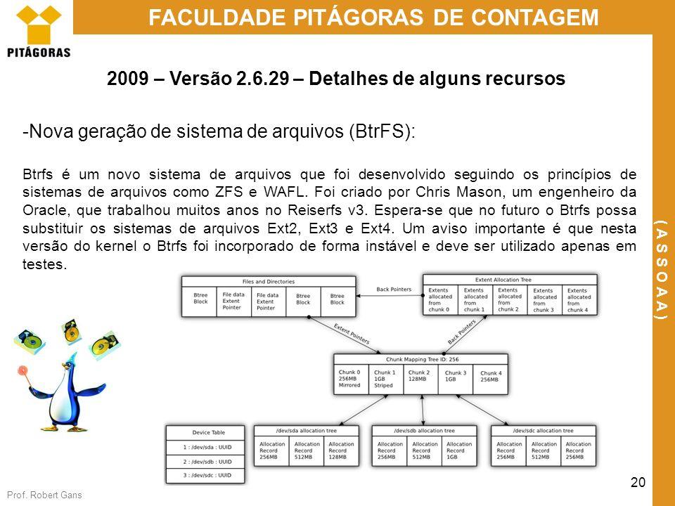 2009 – Versão 2.6.29 – Detalhes de alguns recursos