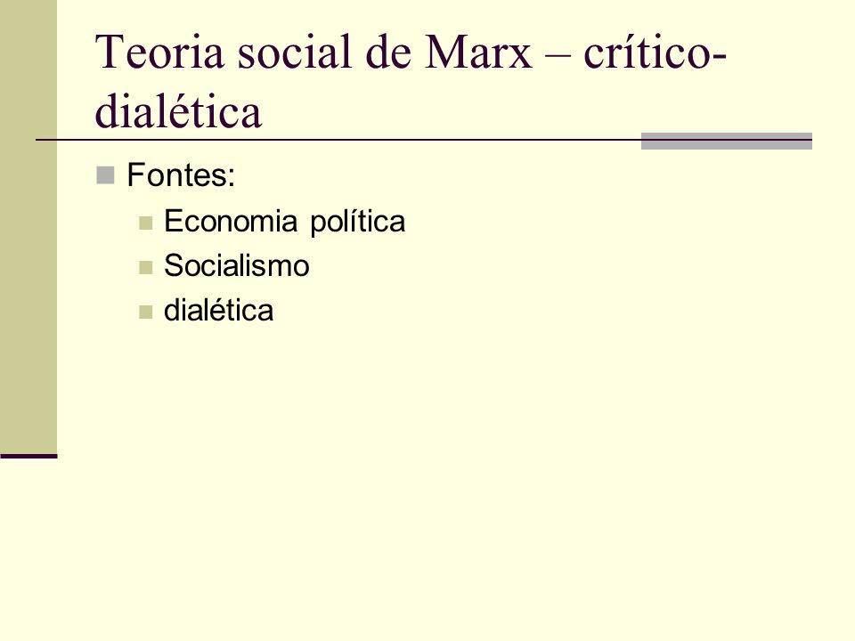 Teoria social de Marx – crítico-dialética
